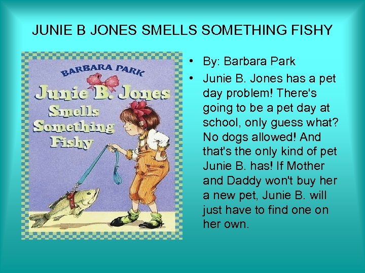 JUNIE B JONES SMELLS SOMETHING FISHY • By: Barbara Park • Junie B. Jones