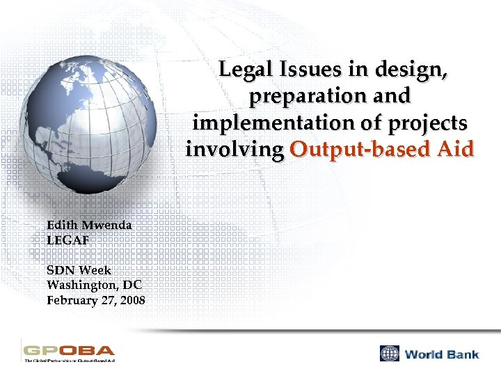 Legal Issues in design, preparation and implementation of projects involving Output-based Aid Edith Mwenda