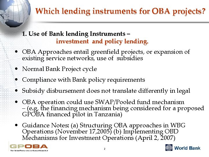 Which lending instruments for OBA projects? 1. Use of Bank lending Instruments – investment
