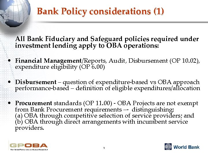 Bank Policy considerations (1) All Bank Fiduciary and Safeguard policies required under investment lending