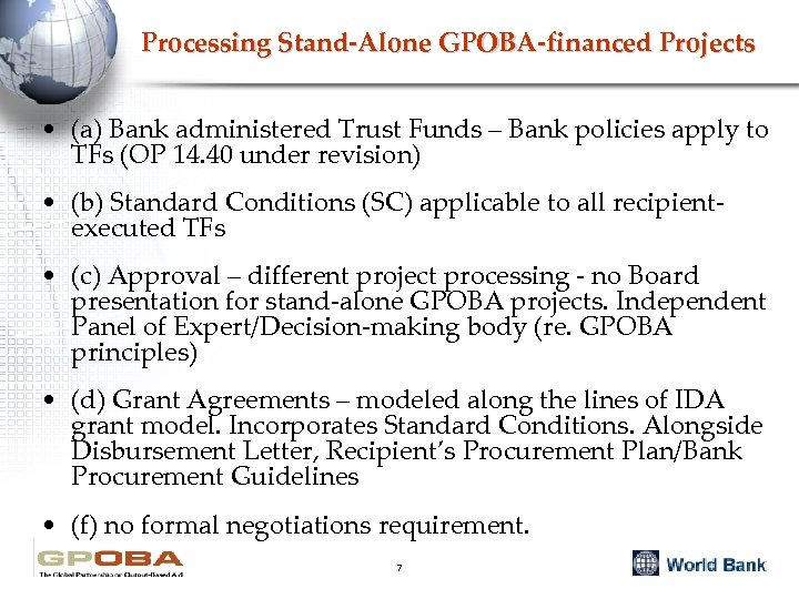 Processing Stand-Alone GPOBA-financed Projects • (a) Bank administered Trust Funds – Bank policies apply