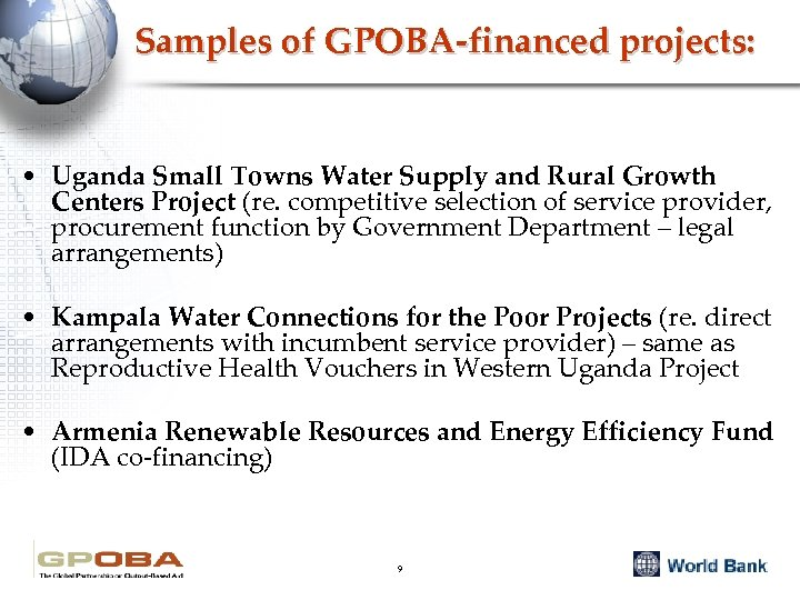 Samples of GPOBA-financed projects: • Uganda Small Towns Water Supply and Rural Growth Centers