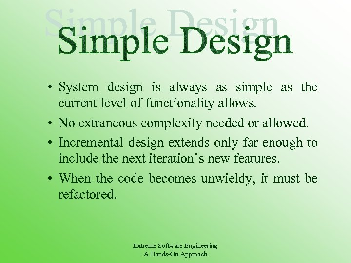 • System design is always as simple as the current level of functionality
