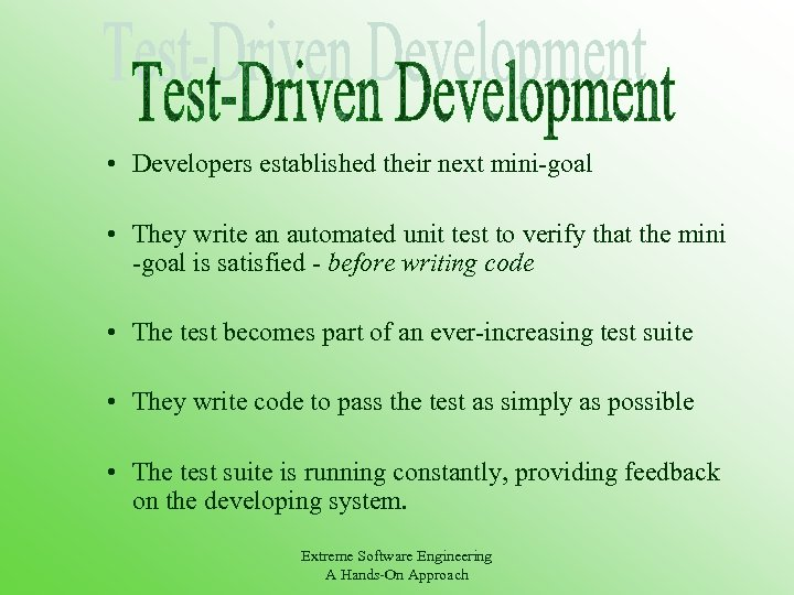 • Developers established their next mini-goal • They write an automated unit test