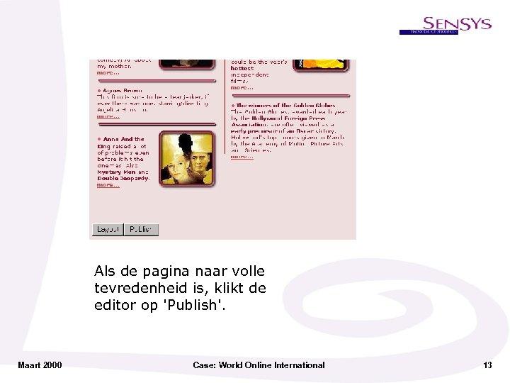 Als de pagina naar volle tevredenheid is, klikt de editor op 'Publish'. Maart 2000