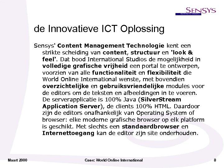 de Innovatieve ICT Oplossing Sensys' Content Management Technologie kent een strikte scheiding van content,