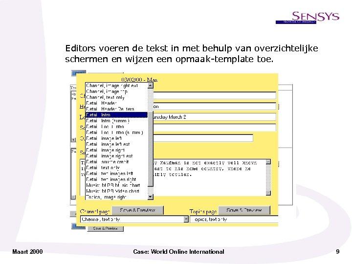 Editors voeren de tekst in met behulp van overzichtelijke schermen en wijzen een opmaak-template