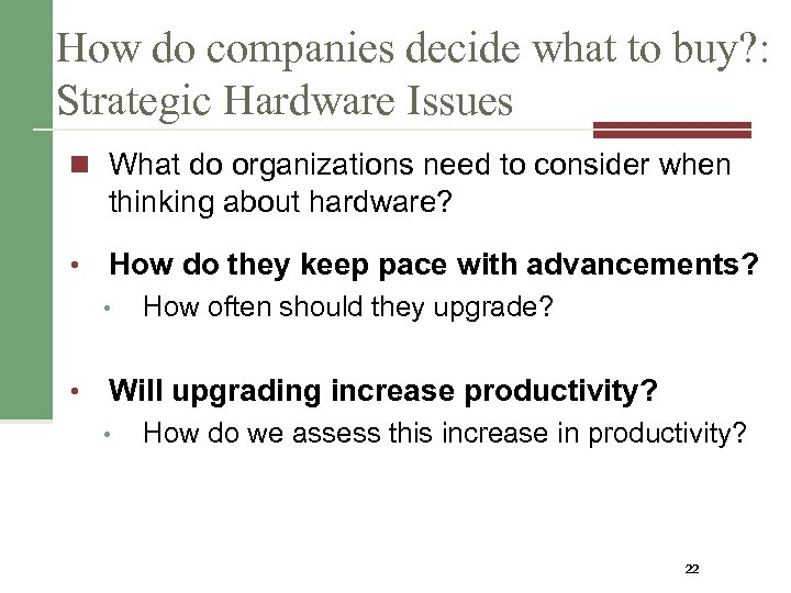 How do companies decide what to buy? : Strategic Hardware Issues n What do