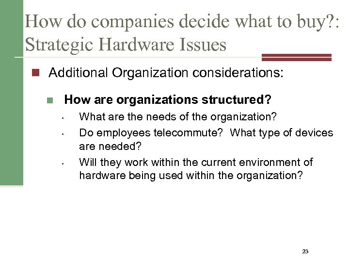 How do companies decide what to buy? : Strategic Hardware Issues n Additional Organization