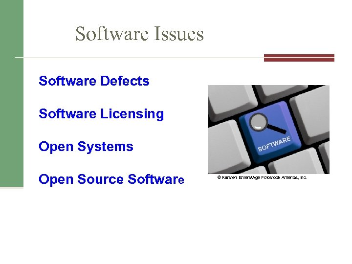 Software Issues Software Defects Software Licensing Open Systems Open Source Software © Karsten Ehlers/Age