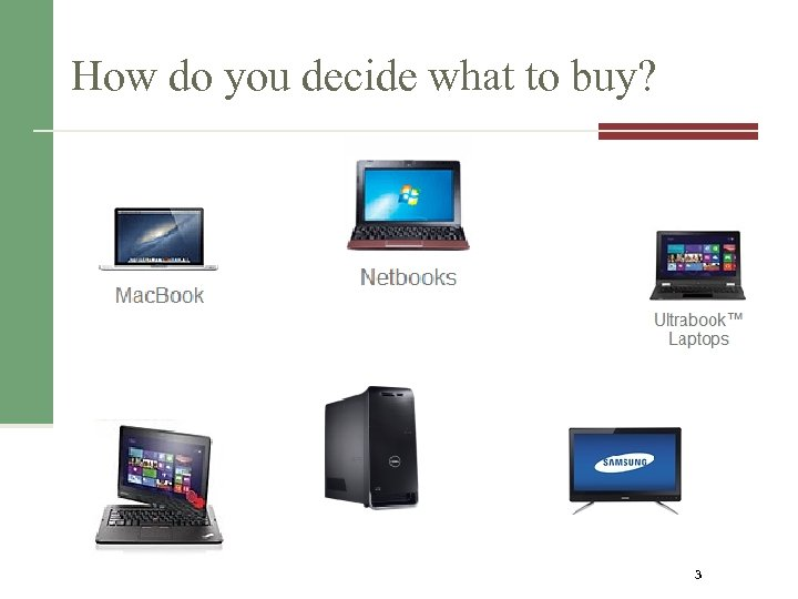 How do you decide what to buy? 3