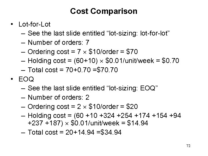 "Cost Comparison • Lot-for-Lot – See the last slide entitled ""lot-sizing: lot-for-lot"" – Number"