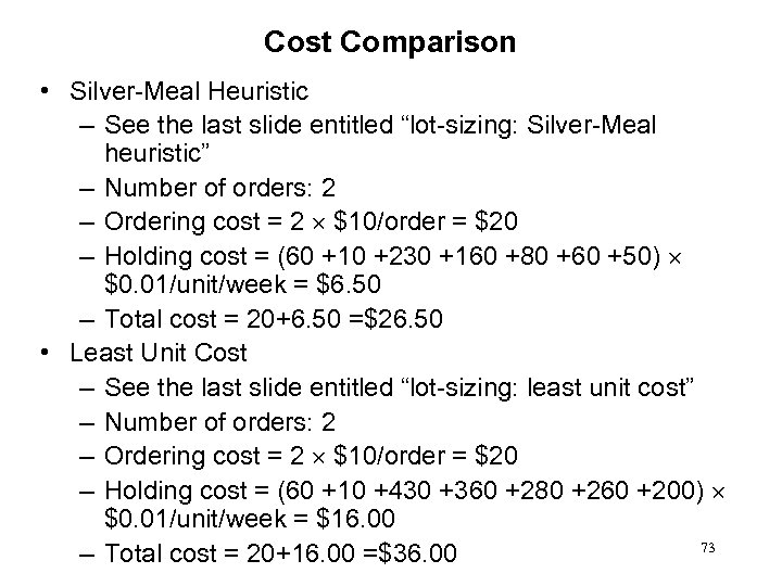 "Cost Comparison • Silver-Meal Heuristic – See the last slide entitled ""lot-sizing: Silver-Meal heuristic"""