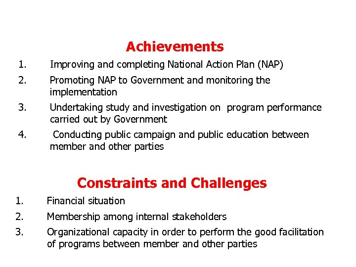 Strengths and Weaknesses of MEB Achievements 1. Improving and completing National Action Plan (NAP)