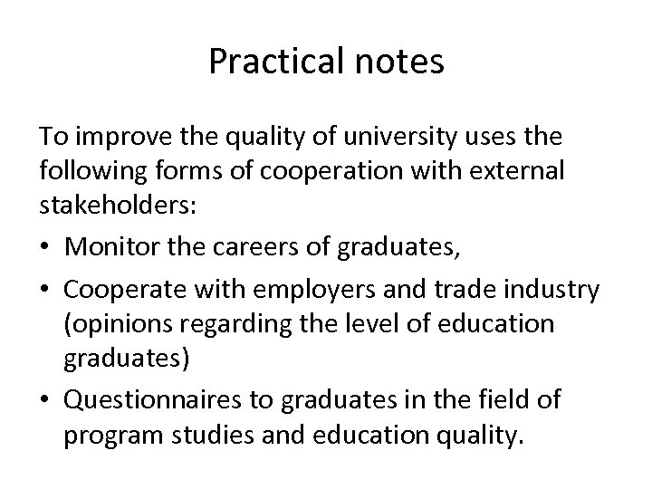 Practical notes To improve the quality of university uses the following forms of cooperation