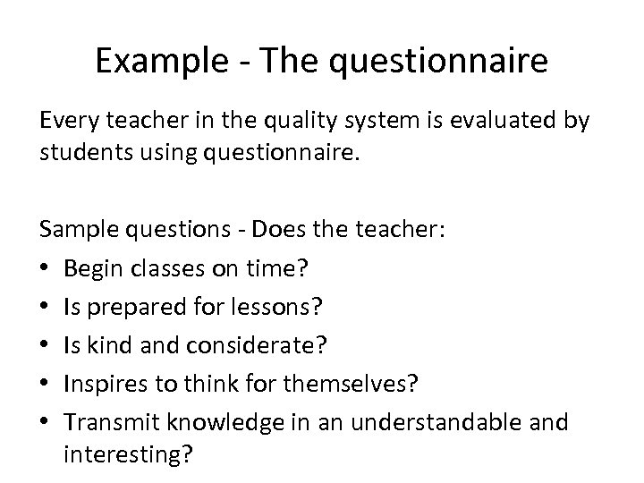 Example - The questionnaire Every teacher in the quality system is evaluated by students