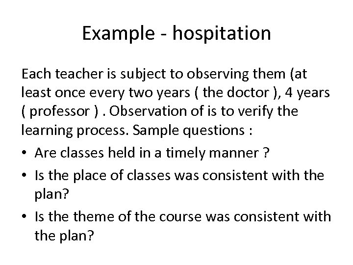 Example - hospitation Each teacher is subject to observing them (at least once every