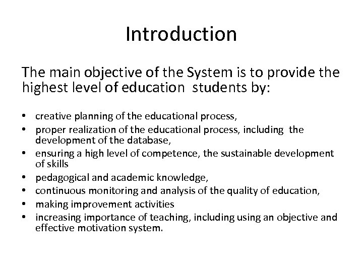 Introduction The main objective of the System is to provide the highest level of