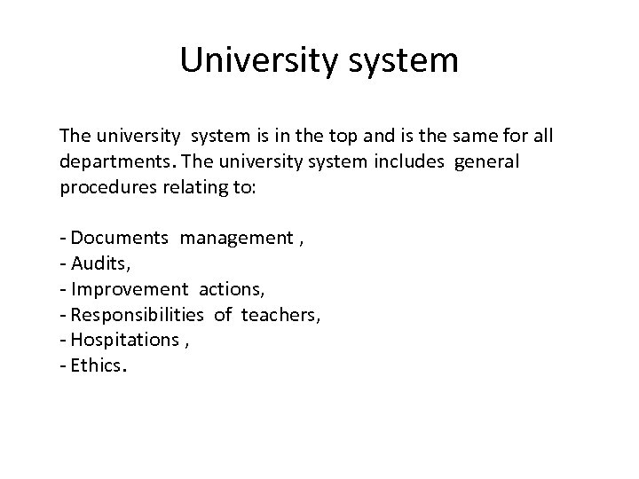 University system The university system is in the top and is the same for