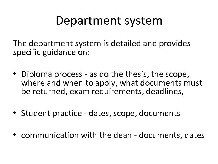 Department system The department system is detailed and provides specific guidance on: • Diploma