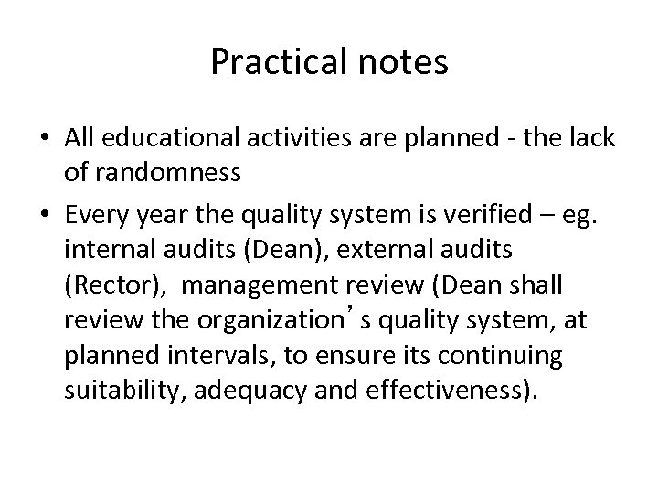 Practical notes • All educational activities are planned - the lack of randomness •