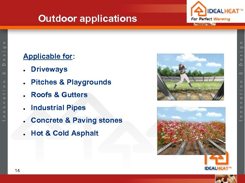 Outdoor applications Applicable for: ● ● Pitches & Playgrounds ● Roofs & Gutters ●