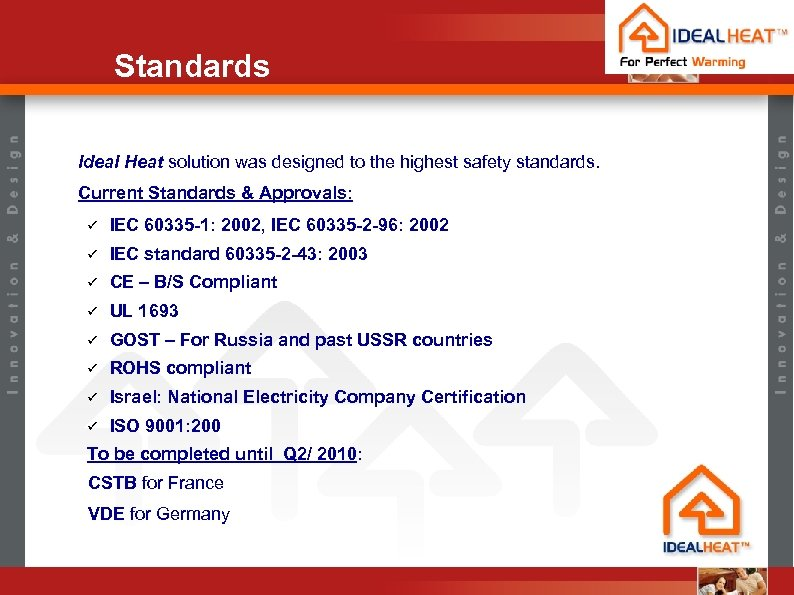 Standards Ideal Heat solution was designed to the highest safety standards. Current Standards &