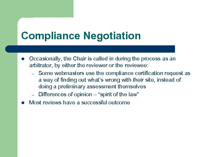 Compliance Negotiation l l Occasionally, the Chair is called in during the process as