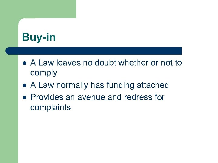 Buy-in l l l A Law leaves no doubt whether or not to comply