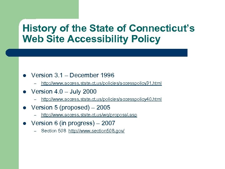 History of the State of Connecticut's Web Site Accessibility Policy l Version 3. 1