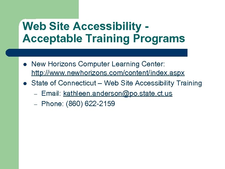 Web Site Accessibility Acceptable Training Programs l l New Horizons Computer Learning Center: http: