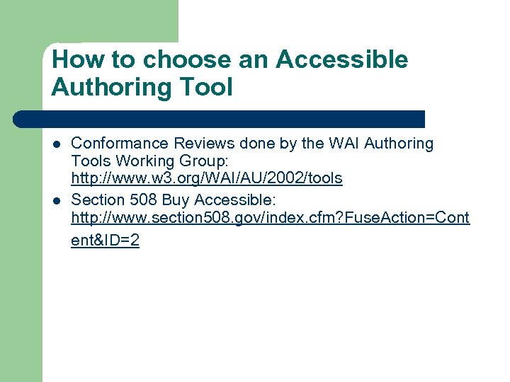 How to choose an Accessible Authoring Tool l l Conformance Reviews done by the