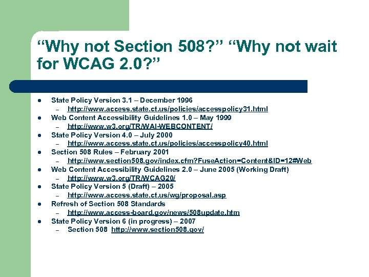 """""""Why not Section 508? """" """"Why not wait for WCAG 2. 0? """" l"""