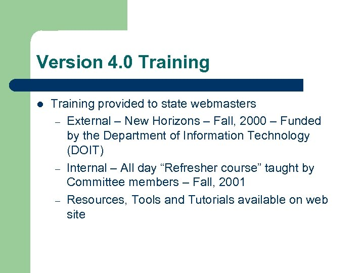 Version 4. 0 Training l Training provided to state webmasters – External – New