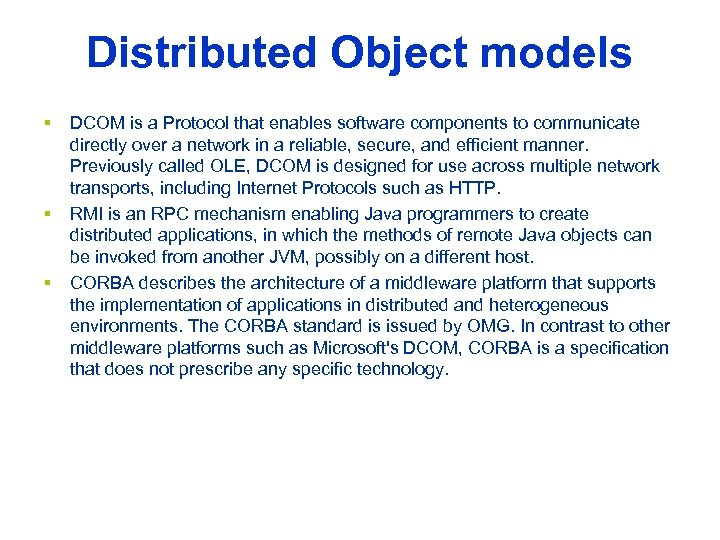 Distributed Object models § § § DCOM is a Protocol that enables software components