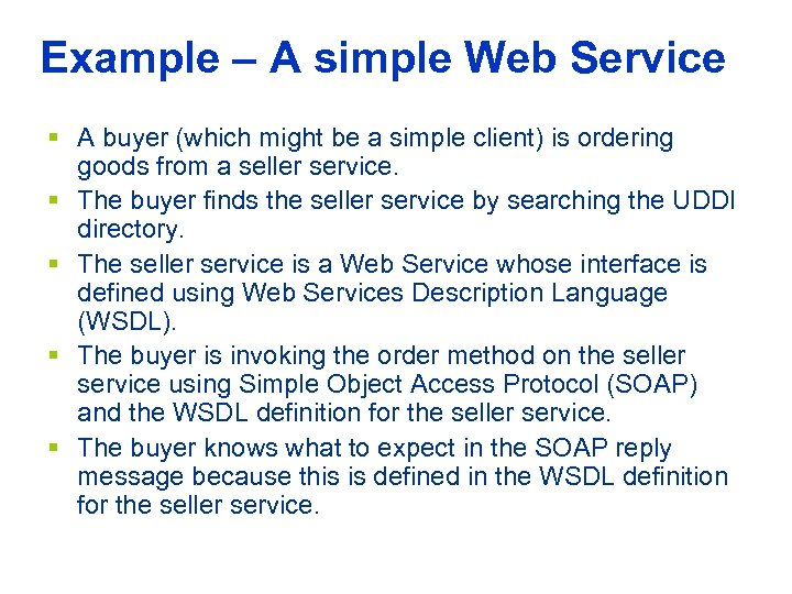 Example – A simple Web Service § A buyer (which might be a simple