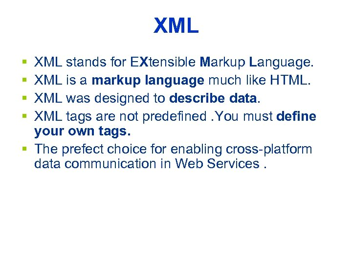 XML § § XML stands for EXtensible Markup Language. XML is a markup language