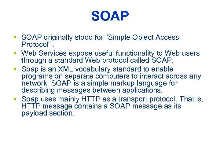 SOAP § SOAP originally stood for