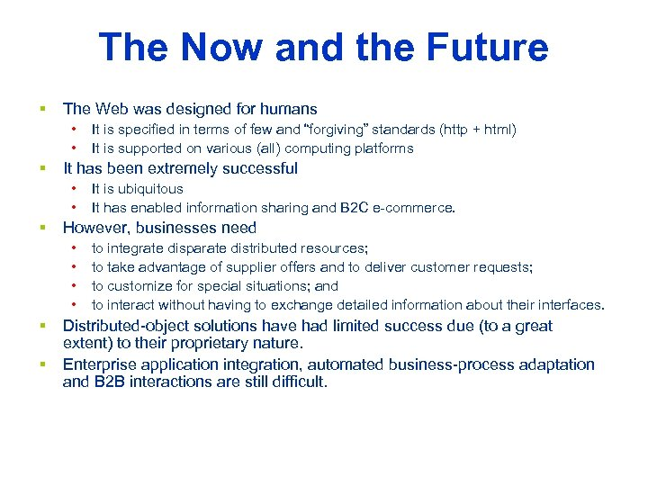 The Now and the Future § The Web was designed for humans • •