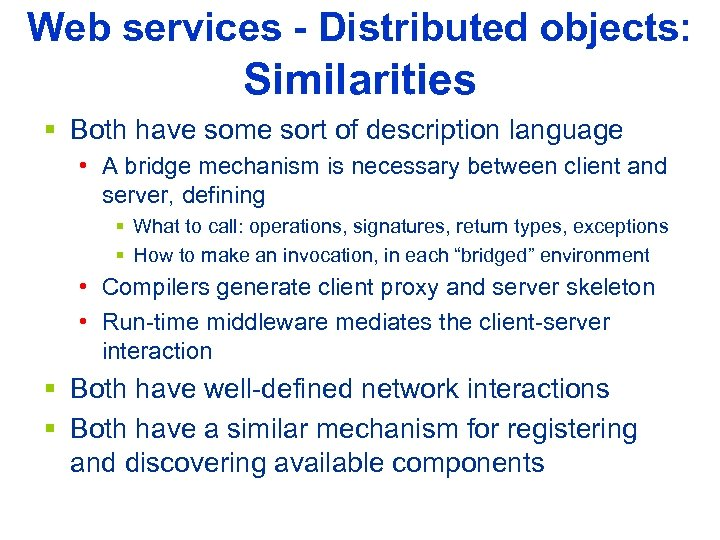 Web services - Distributed objects: Similarities § Both have some sort of description language