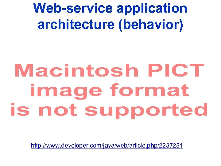 Web-service application architecture (behavior) http: //www. developer. com/java/web/article. php/2237251