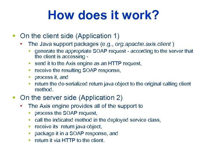 How does it work? § On the client side (Application 1) • The Java