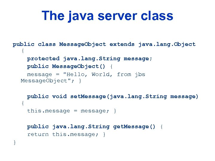 The java server class public class Message. Object extends java. lang. Object { protected