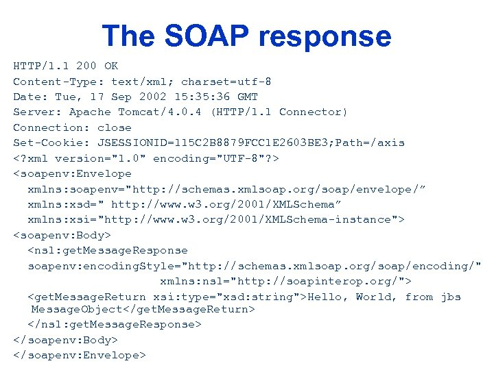 The SOAP response HTTP/1. 1 200 OK Content-Type: text/xml; charset=utf-8 Date: Tue, 17 Sep