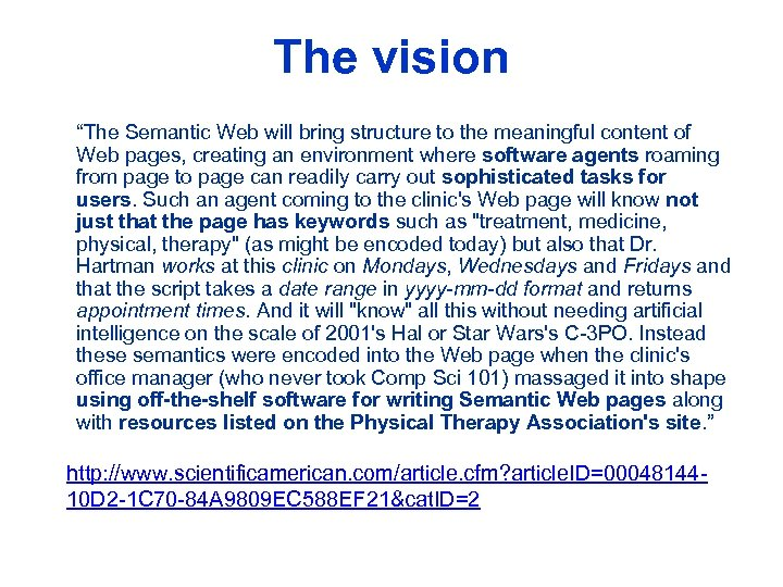 "The vision ""The Semantic Web will bring structure to the meaningful content of Web"