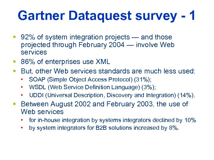 Gartner Dataquest survey - 1 § 92% of system integration projects — and those