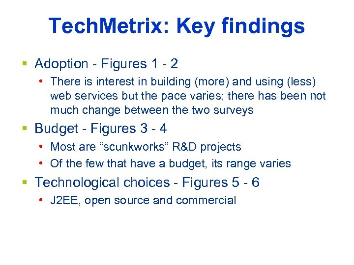 Tech. Metrix: Key findings § Adoption - Figures 1 - 2 • There is