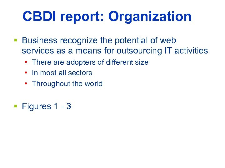 CBDI report: Organization § Business recognize the potential of web services as a means