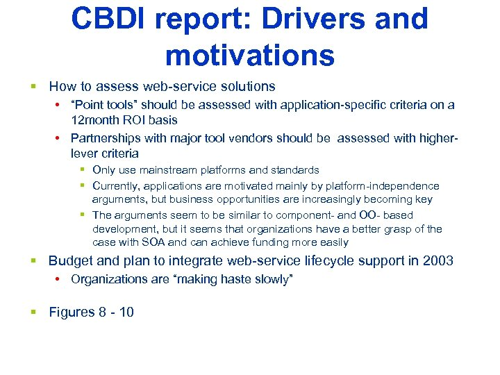 "CBDI report: Drivers and motivations § How to assess web-service solutions • ""Point tools"""