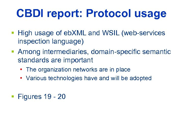CBDI report: Protocol usage § High usage of eb. XML and WSIL (web-services inspection